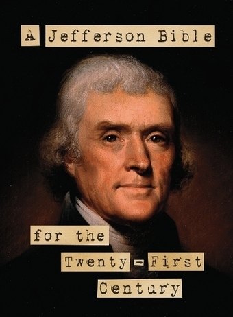 Scriptures Go Under the Knife in A Jefferson Bible for the Twenty-First Century | Religion in the 21st Century | Scoop.it