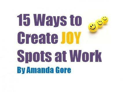 15 Ways to Create Joy Spots at Work | Positive thinking | Scoop.it