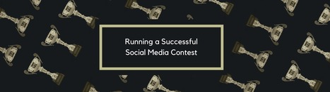 15 Valuable Tips on Running a Successful Social Media Contest | The 21st Century | Scoop.it