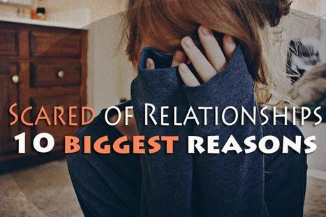 Scared of relationships – 10 biggest reasons (signs) | WikiYeah | Scoop.it
