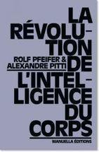 Manuella Editions - La Révolution de l'intelligence du corps | Chair Corps | Scoop.it