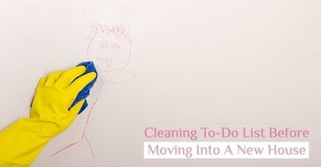 The Ultimate Cleaning To-Do List Before Moving Into A New House | Commercial Cleaning Services | Scoop.it
