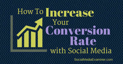 How to Increase Your Conversion Rate With Social Media | Neil Patel | Public Relations & Social Media Insight | Scoop.it