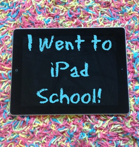 I Went to iPad School! - Technology In Early Childhood | Better teaching, more learning | Scoop.it