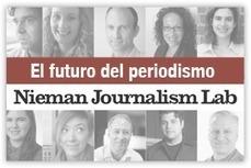 Nieman Lab | Artículos sobre el futuro del periodismo traducidos al español | Innovación y nuevas tendencias de los medios y del periodismo | Scoop.it