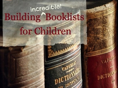 read a book, what book? :: building booklists for children | Storytelling in the 21st Century | Scoop.it