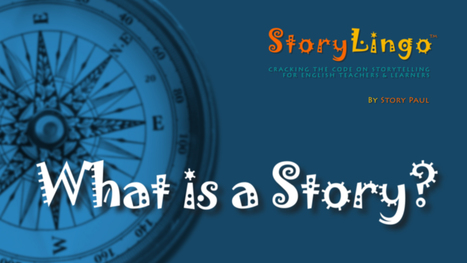 STORYLINGO Part 2 - What is a Story? | StoryPaul English | Scoop.it