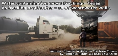 Fracking - Texas has more than 8,000 active disposal wells | Save the Water | University of Texas study: fracking does not meet scientific guidelines | Save the Water | Scoop.it