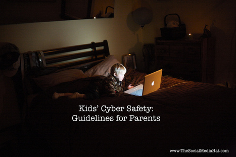 Kids' Cyber Safety: Guidelines for Parents | B2B Content Marketing Daily | Scoop.it