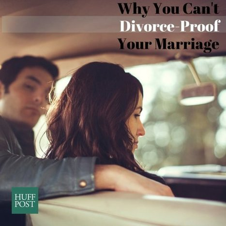 No, You Can't Divorce-Proof Your Marriage (But Here's What You Can Do Instead)   Healthy Marriage Links and Clips   Scoop.it