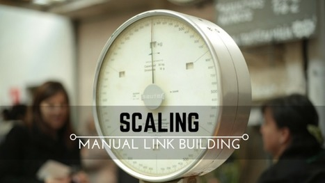Scaling Manual Link Building | Le journal  e-marketing | Scoop.it