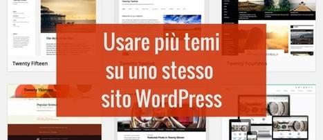 Come usare più temi su uno stesso sito WordPress | wordpressmania | Scoop.it