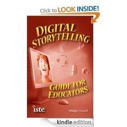 Amazon.com: Digital Storytelling Guide for Educators eBook: Midge Frazel: Kindle Store   Digital Storytelling in language learning education   Scoop.it