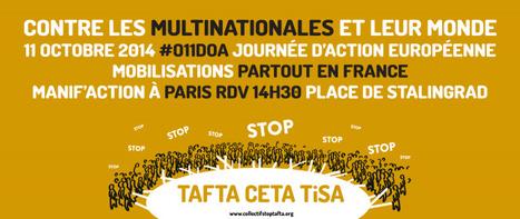 Journée européenne d'action Stop TAFTA - CETA -TISA le 11 octobre | C'était un petit jardin... | Scoop.it