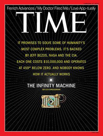 TIME Magazine Cover: The Infinity Machine - Feb. 17, 2014   Quantum Computing   Scoop.it