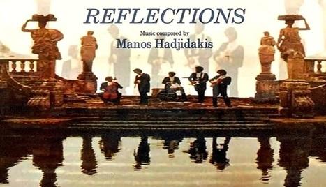 """Reflections"" - Manos Hadjidakis | Alternagreece | Scoop.it"