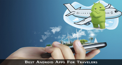 Best Android Apps For Travelers | Android Apps on PC | Scoop.it