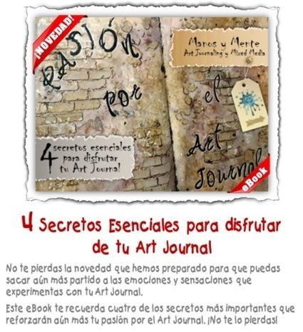Un regalo para ti... 4 Secretos del Art Journal   Tutoriales, herramientas y técnicas   Scoop.it