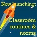 Creating classroom routines and norms | Leading Schools | Scoop.it