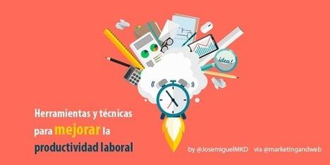 Herramientas y técnicas para mejorar la productividad laboral | Noticias de Marketing Online - Marketing and Web | Scoop.it