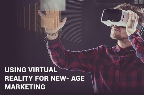 Adopting Virtual Reality technology for the new-age marketing | Latest News and Event | Scoop.it