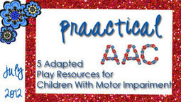 5 Adapted Play Resources for Children with Motor Impairment | AAC: Augmentative and Alternative Communication | Scoop.it