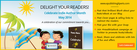 Delight Your Readers – Celebrate Indie Author Month, May, 2014! | ePublishingeXperts | Authors in Motion | Scoop.it