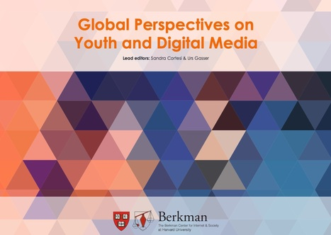 Global Perspectives on Youth and Digital Media | Learning Technology News | Scoop.it