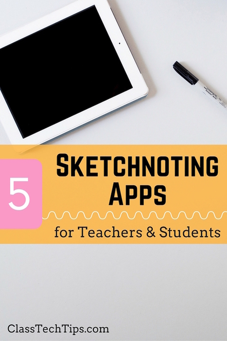 5 Sketchnoting Apps for Teachers & Students - Class Tech Tips | Edtech PK-12 | Scoop.it
