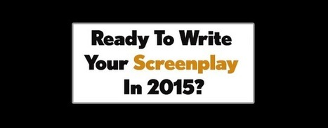 Ready To Write Your Screenplay In 2015? | Business Talks | Scoop.it