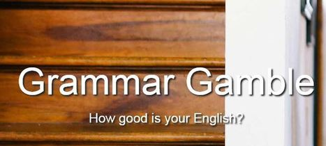 Grammar Gamble - the English grammar game | Monya's List of ESL, EFL & ESOL Resources | Scoop.it