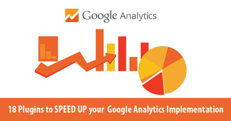 18 Plugins to Speed up Your Google Analytics Implementation | Online Marketing Resources | Scoop.it