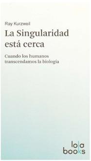 La Singularidad Está Cerca. Cuando Los Humanos Transcendamos La Biología | Conciencia Colectiva | Scoop.it