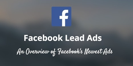 4 Ways Facebook Lead Ads Can Change Social Media Advertising | Tools, Tips, & Techniques for the Beginner Internet Marketer | Scoop.it