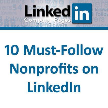 Ten Must-Follow Nonprofits on LinkedIn | Communications and Social Media | Scoop.it