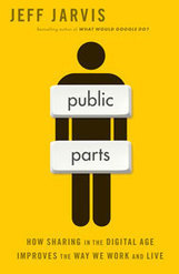 One on One: Jeff Jarvis, Author of 'Public Parts' | Technobabble | Scoop.it