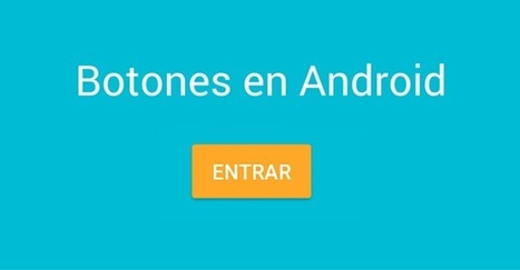 Controles: Tutorial De Botones En Android | Hermosa Programación | Scoop.it