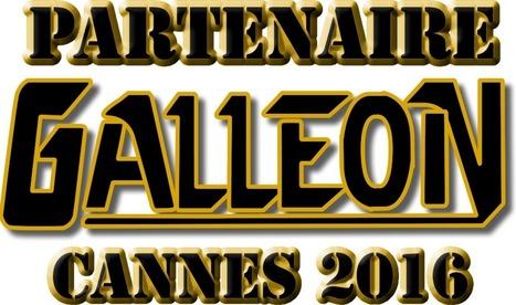 Devenir Partenaire du Galleon Cannes 2016   Communiquaction   Communiquaction News   Scoop.it