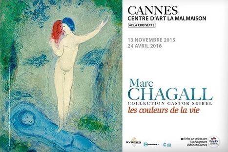 Jusqu'au 24 avril 2016 :: Exposition Marc Chagall, les couleurs de la vie à la Malmaison (Cannes) | ALMAGESTE | Scoop.it