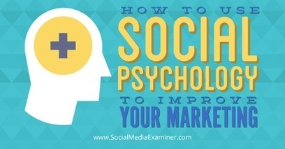 How to Use Social Psychology to Improve Your Marketing | Social Media | Scoop.it