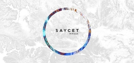 ALBUM. Saycet - Mirage — | Musical Freedom | Scoop.it