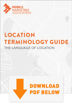 MMA Location Terminology Guide | Mobile Marketing Association | Mobile Marketing | Scoop.it