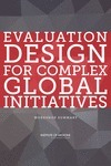 Evaluation Design for Complex Global Initiatives: Workshop Summary | Complexity & systems thinking in global health evaluation | Scoop.it