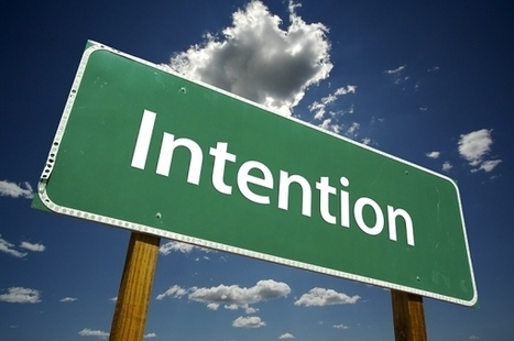 The Power of Intention to Spark Evolutionary Change | Transition Culture | Scoop.it
