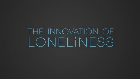 The innovation of loneliness: i social network ci fanno sentire soli?   The Guerrilla Social Marketing scoop   Scoop.it
