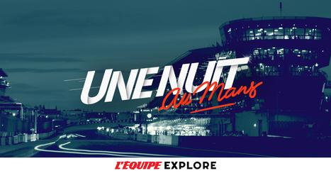 L'Équipe : une nuit au Mans | SportonRadio | Scoop.it