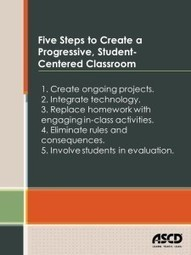 Five Steps to Create a Progressive, Student-Centered Classroom | ASCD Inservice | Pedagogy and Research Theory | Scoop.it