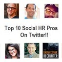 Top 10 HR people you need to follow in Social HR! | Talented HR | Scoop.it
