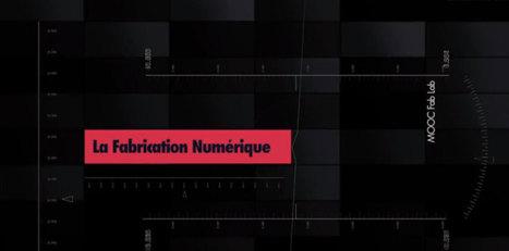 MOOC La fabrication Numérique | Fabrication numérique, Hardware libre, DIY | Scoop.it