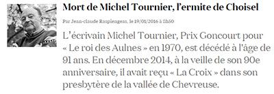 Mort de Michel Tournier, l'ermite de Choisel | Études littéraires | Scoop.it